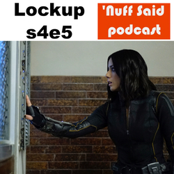 Lockup s4e5 AOS - 'Nuff Said: The Marvel Podcast