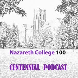 Nazareth College Centennial Podcast