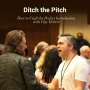Artwork for S2E4 - Ditch the Pitch: How to Craft the Perfect Introduction with Clay Hebert