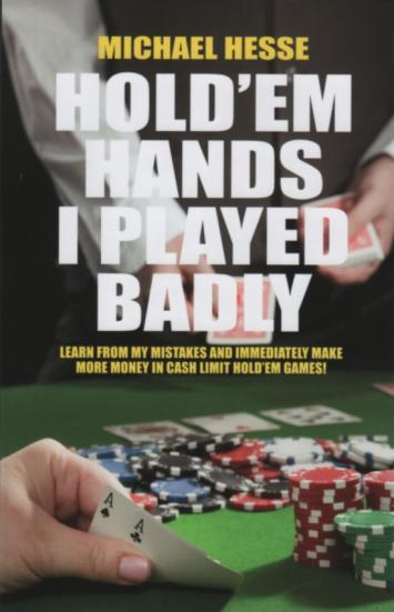 EPISODE 99--Hold'em Hands I Played Badly ----Michael Hesse