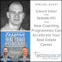 Artwork for 492 - How Coaching Programmes Can Accelerate Your Real Estate Career - Edward Sittler