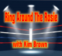 Artwork for Ring Around The Rosie with Kim Brown - June 6 2018