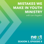 Artwork for Mistakes We Make in Youth Ministry - S2 - Ep. 008