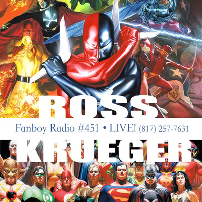 Fanboy Radio #451 - Alex Ross & Jim Krueger LIVE
