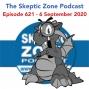Artwork for  The Skeptic Zone #621 - 5.September.2020