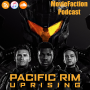 Artwork for MovieFaction Podcast - Pacific Rim Uprising