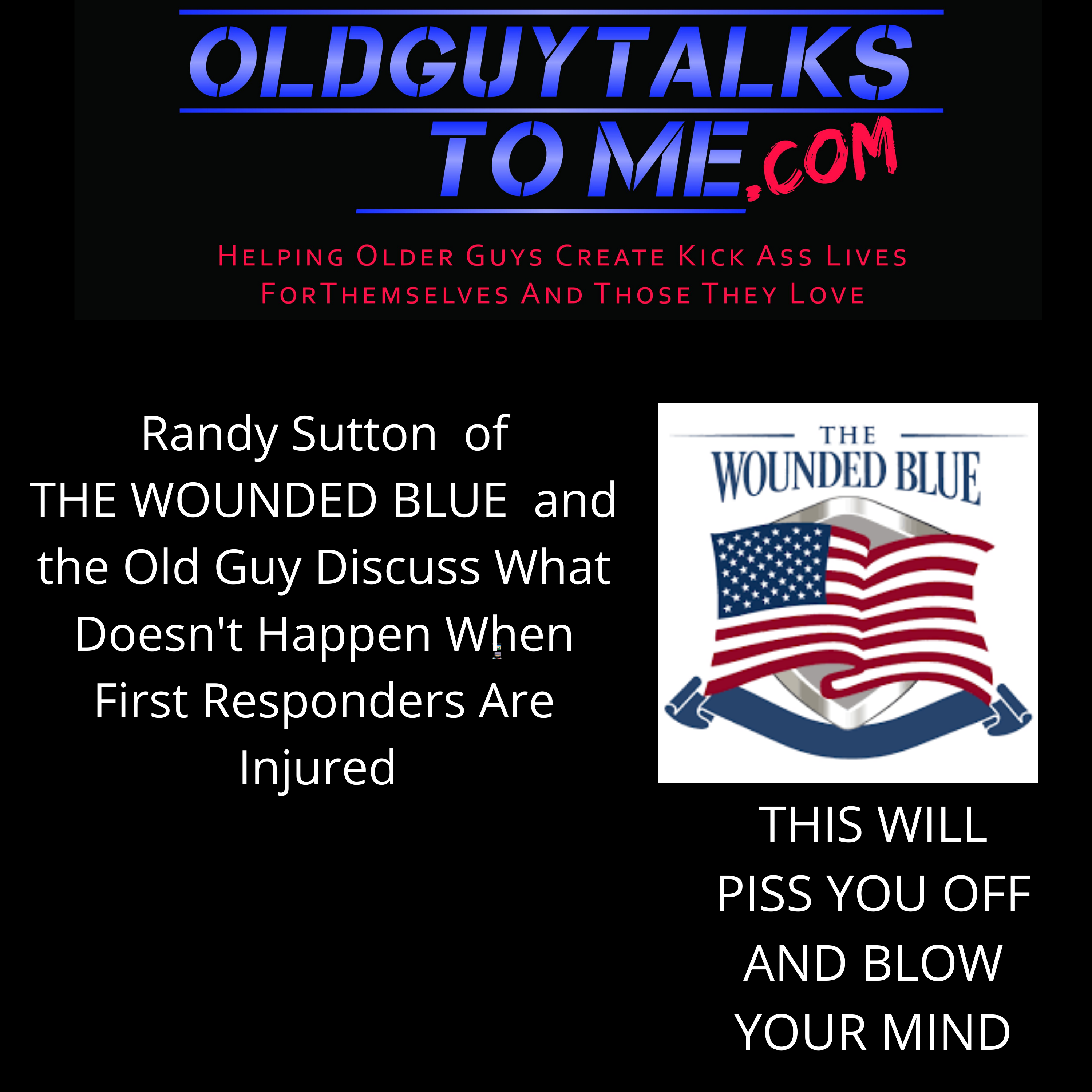 OldGuyTalksToMe - THE WOUNDED BLUE