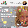 Artwork for TNC 070: How to Feed Children of Divorce