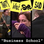 "Episode # 17 -- ""Business School"" (02/15/07)"