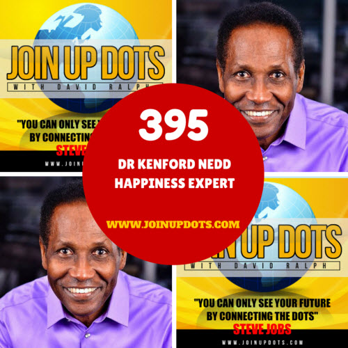 395: Dr Kenford Nedd: Finding The Happiness In Everything