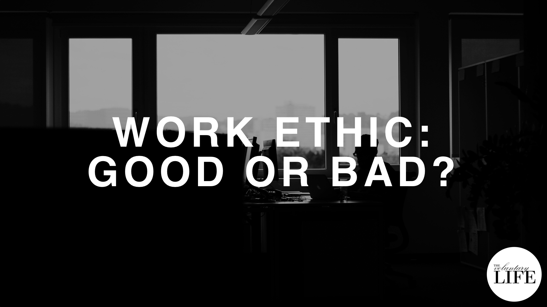 123 Work Ethic: Good or Bad?