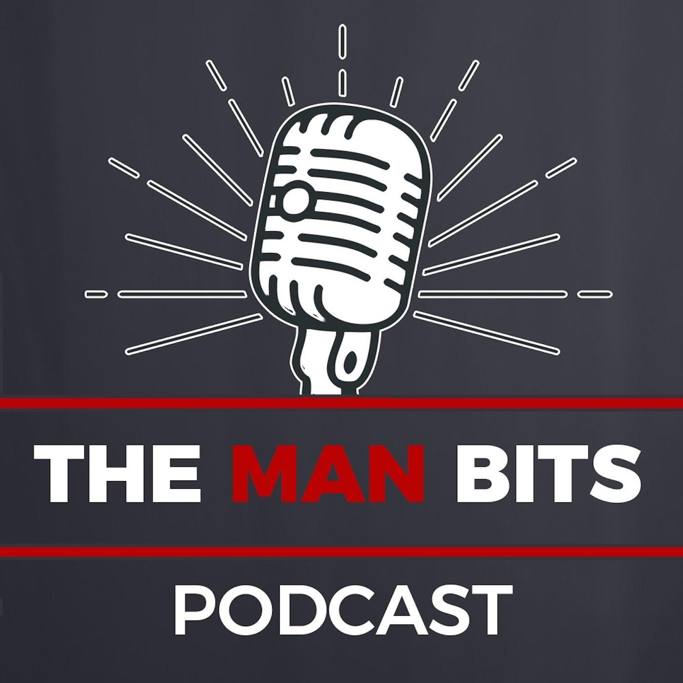 The ManBits Podcast