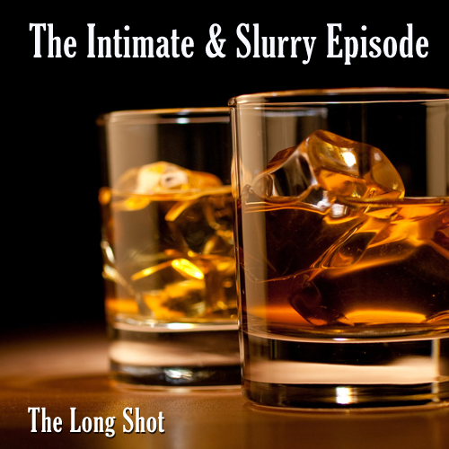 Episode #710: The Intimate & Slurry Episode