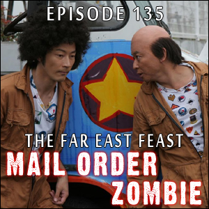Mail Order Zombie: Episode 135