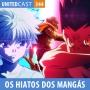 Artwork for UNITEDcast #344 - Os Hiatos dos Mangás e Light Novels