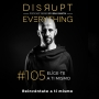 Artwork for Elígete a ti mismo - Disrupt Everything #105