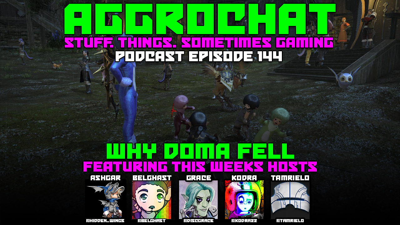 AggroChat #144 - Why Doma Fell
