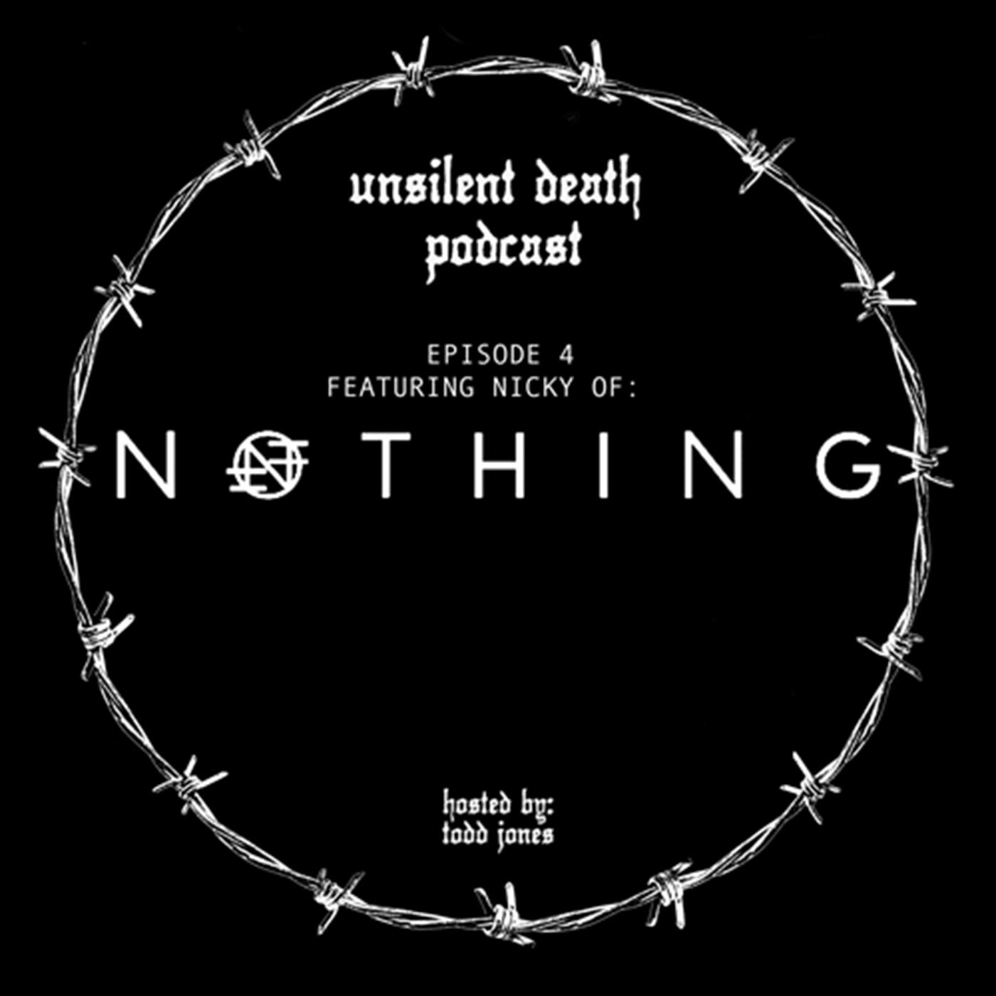 Episode 4 - Featuring Nicky of Nothing
