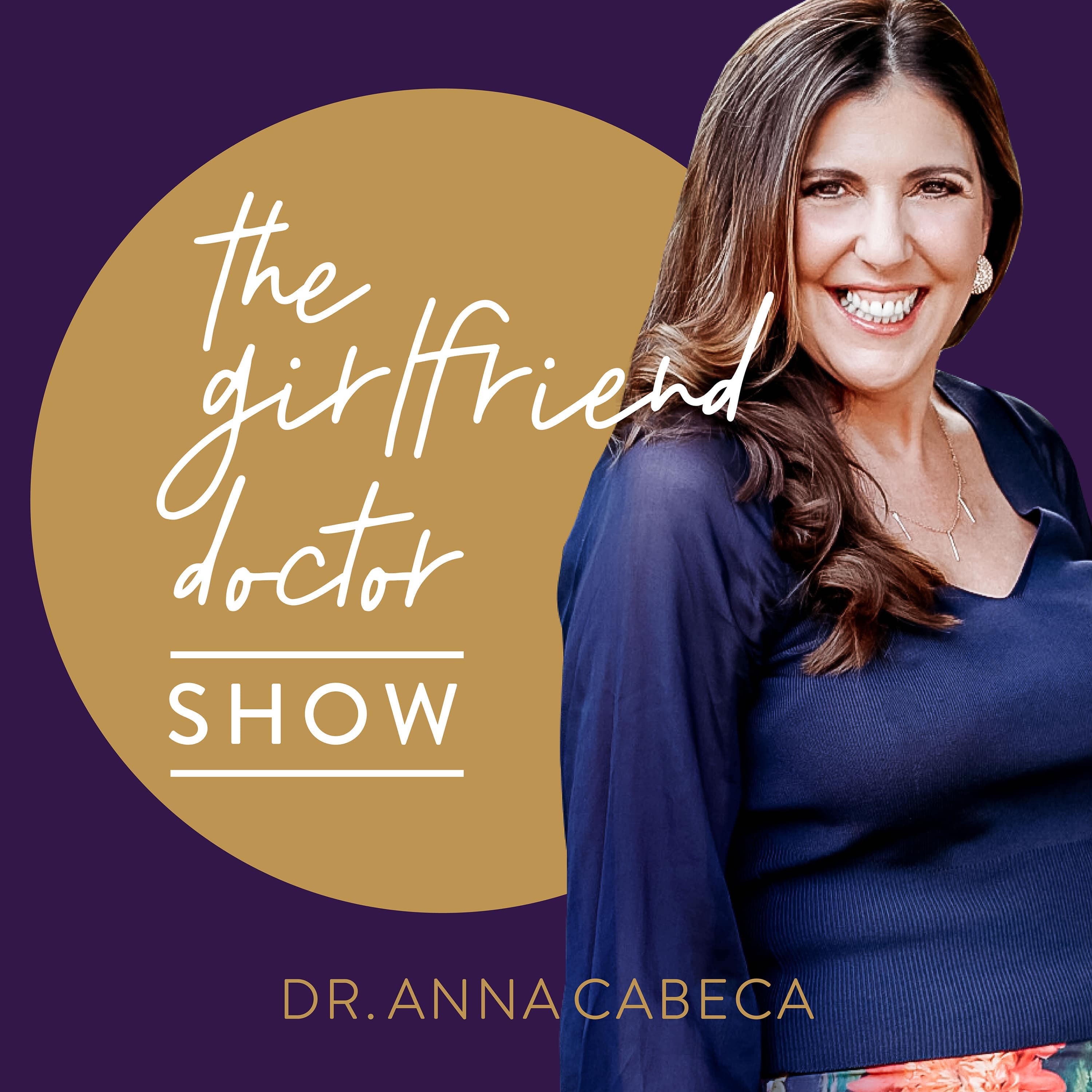 The Girlfriend Doctor w/ Dr. Anna Cabeca