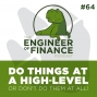 Artwork for Do Things At A High-Level Or Don't Do Them At All! - Episode 64