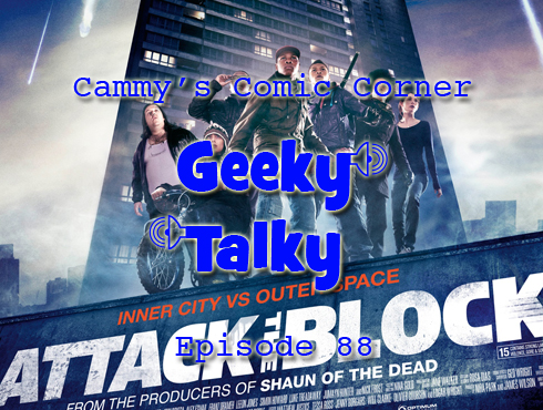 Cammy's Comic Corner - Geeky Talky - Episode 88