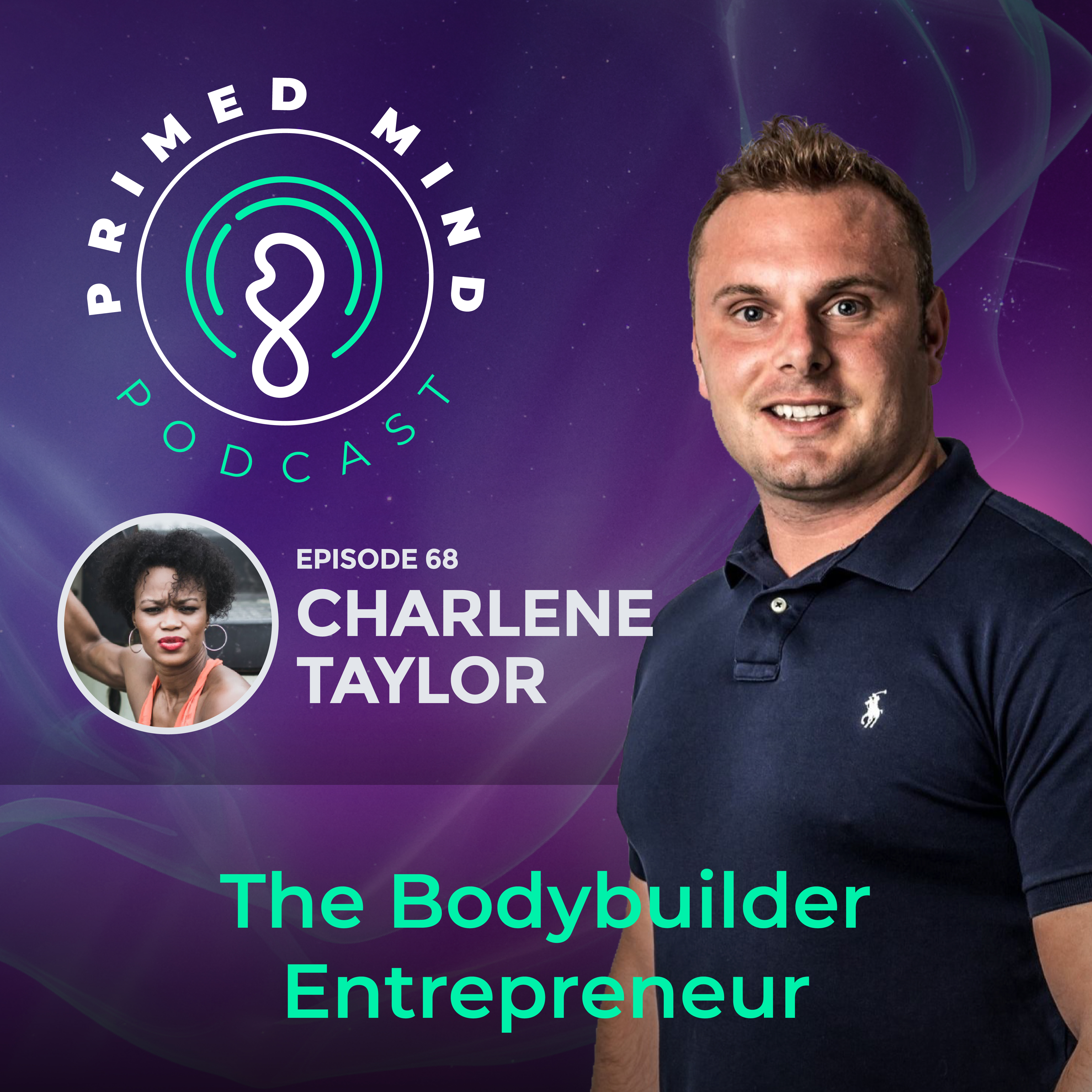 068 - Charlene Taylor - The Bodybuilder Entrepreneur