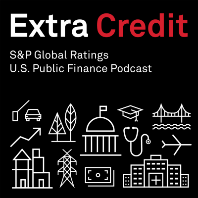Extra Credit: S&P Global Ratings' Public Finance Podcast show image