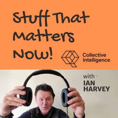 Stuff That Matters Now by Collective Intelligence show image